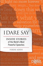 I Dare Say: Great Speeches that Changed the World  -     By: Ferdie Addis