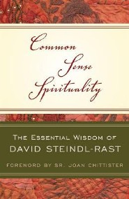 Common Sense Spirituality: The Essential Wisdom of David Steindl-Rast  -     Edited By: Angela Iadavaia     By: David Steindl-Rast