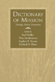 Dictionary of Mission: Theology, History, Perspectives