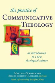 The Practice of Communicative Theology  -     By: Matthias Scharer, Bernd J. Hilberath, Bradford Hinze