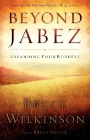 Beyond Jabez - Itpe Version  -     By: Wilkinson Smith, Alison Smith