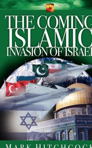 The Coming Islamic Invasion of Israel  -     By: Mark Hitchcock, Al Lacy