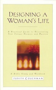 Designing a Woman's Life Study Guide: A Bible Study and Workbook