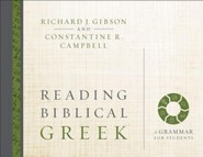 Reading Biblical Greek: A Grammar for Students