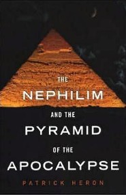 The Nephilim and the Pyramid of the Apocalypse  -     By: Patrick Heron