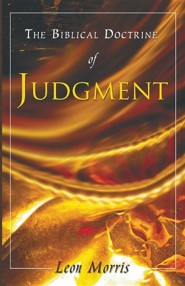 The Biblical Doctrine of Judgment  -     By: Leon Morris