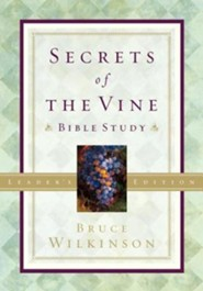 Secrets of the Vine Bible Study: For Personal or Group Use Leeader's Edition  -     By: Bruce Wilkinson, David Kopp