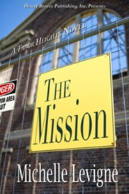 The Mission  -     By: Michelle Levigne