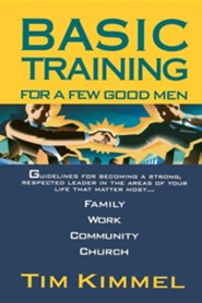 Basic Training for a Few Good Men  -     By: Tim Kimmel