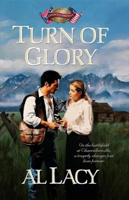 Turn of Glory: Chancellorsville  -     By: Al Lacy