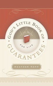 God's Little Book of Guarantees  -     By: Heather Kopp