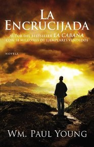 La Encrucijada  (Cross Roads)  -     By: William Paul Young