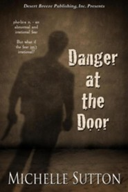 Danger at the Door  -     By: Michelle Sutton