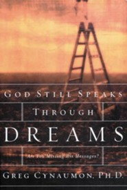 God Still Speaks Through Your Dreams: Are You Missing His Messages?