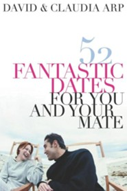 52 Fantastic Dates for You and Your Mate  -     By: Claudia Arp, David Arp