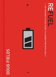 Refuel: An Uncomplicated Guide to Connecting with God