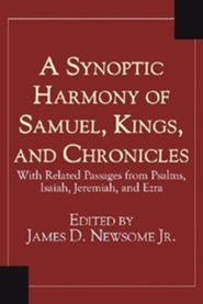 A Synoptic Harmony of Samuel, Kings, and Chronicles: With Related Passages from Psalms, Isaiah, Jeremiah, and Ezra