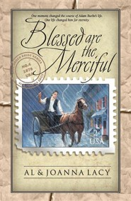 Blessed Are the Merciful  -     By: Al Lacy, JoAnna Lacy