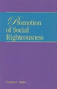 Promotion of Social Righteousness  -              By: Cynthia Rigby