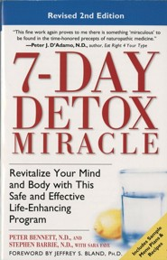 7-Day Detox Miracle: Revitalize Your Mind and Body with This Safe and Effective Life-Enhancing Program, Edition 2 Revised