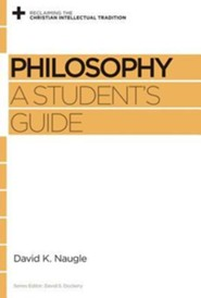Philosophy: A Student's Guide  -     By: David K. Naugle, David S. Dockery