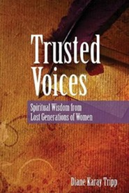 Trusted Voices: Spiritual Wisdom from Lost Generations of Women  -     By: Diane Karey-Tripp