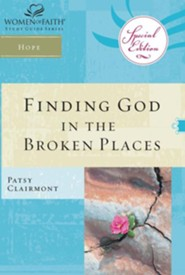 Finding God in the Broken Places, Women of Faith Study Guide Series