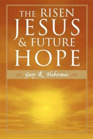 The Risen Jesus and Future Hope  -     By: Gary R. Habermas