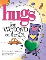 Hugs for Women on the Go: Stories, Sayings, and Scriptures to Encourage and Inspire