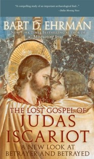The Lost Gospels of Judas Iscariot: A New Look At Betrayer and Betrayed