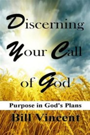 Discerning Your Call of God: Purpose in God's Plans