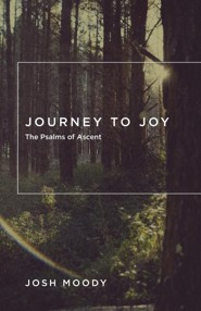 Journey to Joy: The Psalms of Ascent
