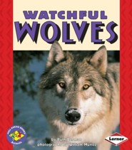 Watchful Wolves  -     By: Ruth Berman, William Munoz