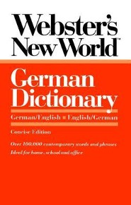 Webster's New World German Dictionary: German/English English/GermanConcise Edition