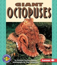 Giant Octopuses  -     By: Christine Zuchora-Walske, Fred Bavendam