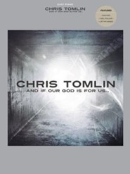 And If Our God Is for Us (Easy Piano)   -     By: Chris Tomlin
