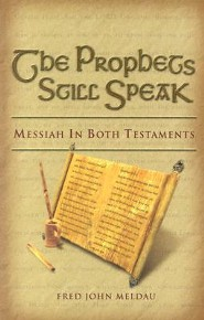 The Prophets Still Speak: Messiah in Both Testaments