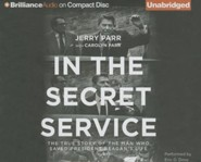 In the Secret Service: The True Story of the Man Who Saved President Reagan's Life - unabridged audiobook on CD  -     Narrated By: Eric G. Dove     By: Jerry Parr, Carolyn Parr