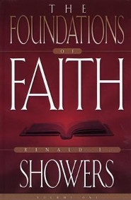 The Foundations of Faith: The Revealed and Personal Word of God  -     By: Renald E. Showers