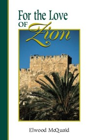 For the Love of Zion  -     By: Elwood McQuaid