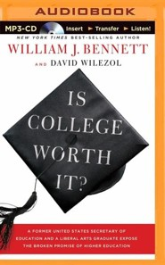 Is College Worth It?: A Former United States Secretary of Education and a Liberal Arts Graduate Expose the Broken Promise of Higher Education - unabridged audiobook on MP3-CD