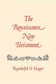 The Renaissance New Testament: Colossians 1:1-Timothy 4:23