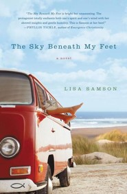 The Sky Beneath My Feet  -     By: Lisa Samson