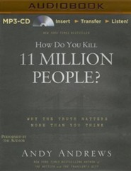How Do You Kill 11 Million People? - unabridged audiobook on MP3-CD  -     Narrated By: Andy Andrews     By: Andy Andrews