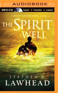 #3: The Spirit Well - unabridged audiobook on MP3-CD  -     By: Stephen R. Lawhead