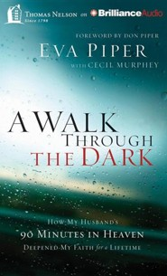 Walk Through the Dark, A: How My Husband's 90 Minutes in Heaven Deepened My Faith for a Lifetime - unabridged audiobook on CD