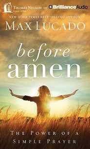 Before Amen: The Power of a Simple Prayer - unabridged audiobook on CD