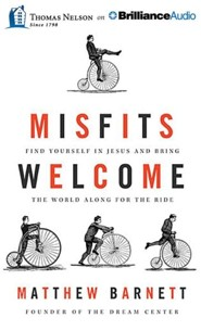 Misfits Welcome: Find Yourself in Jesus and Bring the World Along for the Ride - unabridged audiobook on CD