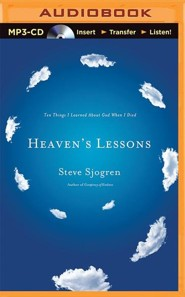 Heaven's Lessons: Ten Things I Learned About God When I Died - unabridged audiobook on MP3-CD