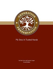 Generation Preservation, Second Edition: My Story in Trusted Hands